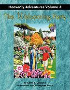 The Welcoming Party: Heavenly Adventures Volume 3 - Cassano, Carol E.