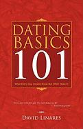 Dating Basics 101: What Every Guy Should Know But Often Doesn't - Linares, David