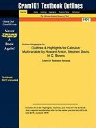 Outlines & Highlights for Calculus: Multivariable by Howard Anton, Stephen Davis, Irl C. Bivens, ISBN: 9780470183458 - Cram101 Textbook Reviews