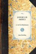 John Bull in America - Paulding, James Kirke