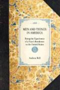 Men and Things in America - Bell, Andrew