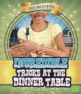 Incredible Tricks at the Dinner Table - Charney, Steve