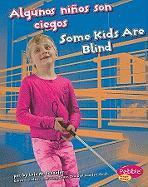 Algunos Ninos Son Ciegos/Some Kids Are Blind - Schaefer, Lola M.