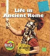 Life in Ancient Rome - Malam, John