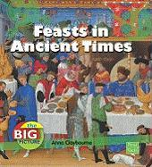 Feasts in Ancient Times - Claybourne, Anna