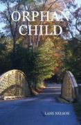 Orphan Child - Nelson, Lane