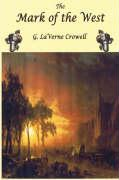 The Mark of the West - Crowell, G. Laverne