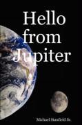 Hello from Jupiter - Stanfield Sr, Michael