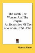 The Lamb, the Woman and the Dragon: An Exposition of the Revelation of St. John - Pieters, Albertus