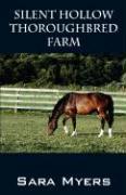 Silent Hollow Thoroughbred Farm - Myers, Sara