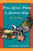 From African Plains to American Ways: New Era Poems - Ohaya, Athanasius
