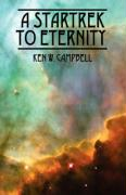A Startrek to Eternity - Campbell, Ken W.