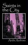 Saints in the City - Andrews, Andie