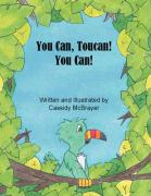 You Can, Toucan! You Can - McBrayer, Cassidy