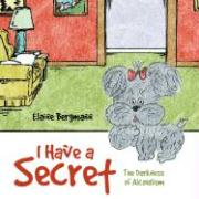 I Have a Secret - Bergmann, Elaine F.