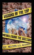 Visions of the Top- Views from the Bottom - Alvarez, Nelson A. C.