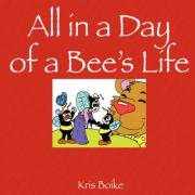 All in a Day of a Bee's Life - Boike, Kris