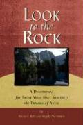 Look to the Rock: A Devotional for Those Who Have Suffered the Trauma of Abuse - Bell, Alicia G.; Smuin, Angela M.