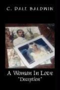 A Woman in Love: Deception - Baldwin, C. Dale
