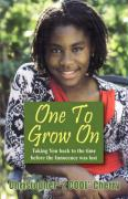 One to Grow on: Taking You Back to the Time Before the Innocence Was Lost... - Cherry, Christopher