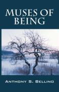 Muses of Being - Bellino, Anthony S.