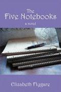 The Five Notebooks - Flygare, Elizabeth