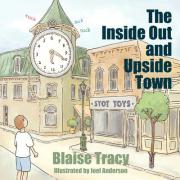 The Inside Out and Upside Town - Tracy, Blaise