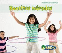 Nuestros Musculos = Our Muscles - Guillain, Charlotte