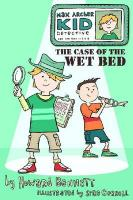 The Case of the Wet Bed - Bennett, Howard J.