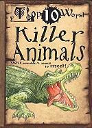 Killer Animals You Wouldn't Want to Meet! - Macdonald, Fiona