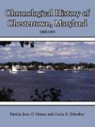 Chronological History of Chestertown, Maryland - Horsey, Patricia Joan O.; Schreiber, Carrie E.