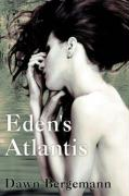 Eden's Atlantis - Bergemann, Dawn