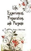 Life, Experiences, Preparation, and Purpose - Cousins, Shaniqua L. Nelson