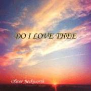 Do I Love Thee - Beckworth, Oliver
