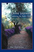 Divine Journey: Exploring the Bah' Faith - Hensen, Marc Lloyd