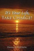 It's Your Life, Take Charge! - Dodson, Diana S.
