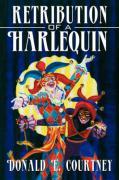 Retribution of a Harlequin - Courtney, Donald E.