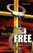Get Out of Jail Free: Keys to Unlocking Emotional Prisons - Lee, Vina
