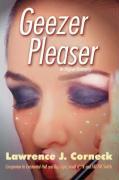 Geezer Pleaser - Corneck, Lawrence J.