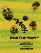 Hey, Who Said That? - Bond, Valerie