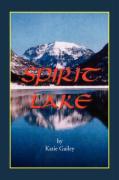 Spirit Lake - Gailey, Katie