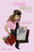 Credit ABCs for Girls: Inspiring Positive Credit Responsibility for Life - Gurley, Karen J.