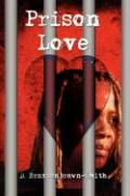 Prison Love - Braxtonbrown-Smith, D.