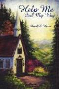Help Me Find My Way - Harris, David L.