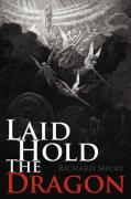 Laid Hold the Dragon - Shury, Richard