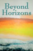 Beyond Horizons: Collected Poems - Tiller, Will