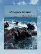 Menagerie in Sync: A Collection of Poetic Art. - Thibodeau, Cynthia L.