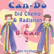 Can-Do Did Chemo and Radiation and U-Can 2 - Eichhorn, Ann