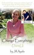Change Everything! - Ayala, Jill