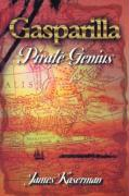 Gasparilla, Pirate Genius - Kaserman, James F.